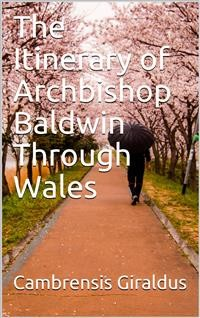 Cover The Itinerary of Archbishop Baldwin Through Wales