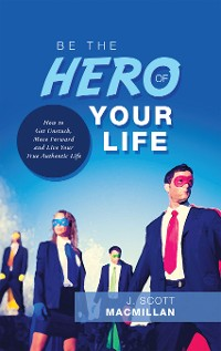 Cover Be the Hero of Your Life
