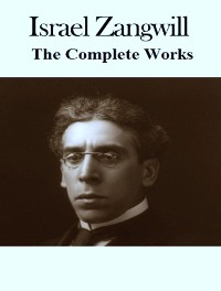 Cover The Complete Works of Israel Zangwill