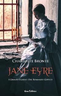 Cover Jane Eyre. I Grandi Classici del Romanzo Gotico
