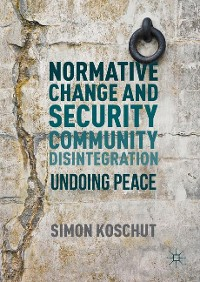 Cover Normative Change and Security Community Disintegration