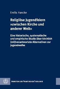 Cover Religiöse Jugendfeiern »zwischen Kirche und anderer Welt