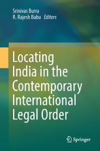 Cover Locating India in the Contemporary International Legal Order