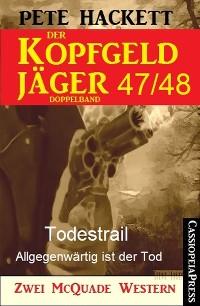Cover Der Kopfgeldjäger Folge 47/48  (Zwei McQuade Western)