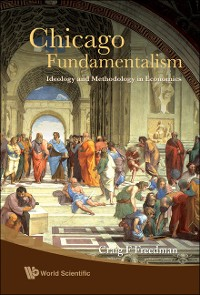 Cover Chicago Fundamentalism: Ideology And Methodology In Economics