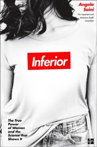 Cover Inferior: How Science Got Women Wrong - and the New Research That's Rewriting The Story