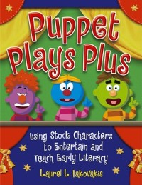 Cover Puppet Plays Plus: Using Stock Characters to Entertain and Teach Early Literacy