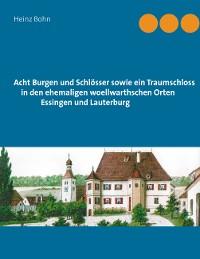 Cover Acht Burgen und Schlösser sowie ein Traumschloss in den ehemaligen woellwarthschen Orten Essingen und Lauterburg