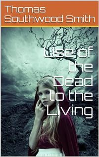 Cover Use of the Dead to the Living