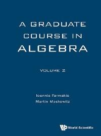 Cover Graduate Course In Algebra, A--Volume 2