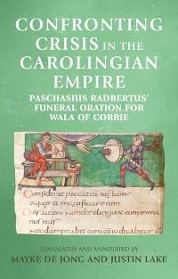 Cover Confronting crisis in the Carolingian empire