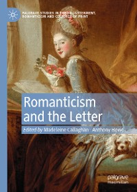 Cover Romanticism and the Letter