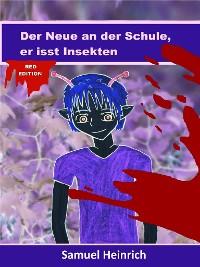 Cover Der Neue an der Schule, er isst Insekten