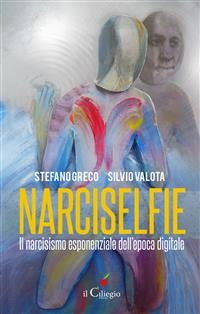 Cover NARCISELFIE. Il Narcisismo esponenziale dell'epoca digitale