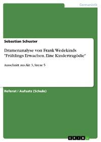 """Cover Dramenanalyse von Frank Wedekinds """"Frühlings Erwachen. Eine Kindertragödie"""""""