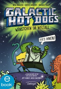 Cover Galactic Hot Dogs. Würstchen im Weltall