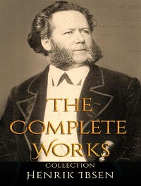 Cover The Complete Works of Henrik Ibsen