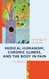 Cover Medical Humanism, Chronic Illness, and the Body in Pain