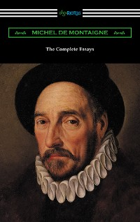 Cover The Complete Essays of Michel de Montaigne