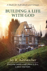 Cover BUILDING A LIFE WITH GOD