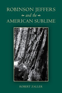 Cover Robinson Jeffers and the American Sublime