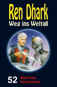 Cover Ren Dhark – Weg ins Weltall 52: Markt des Verbrechens