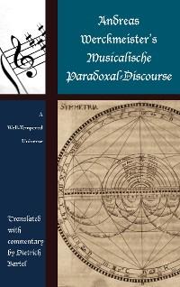 Cover Andreas Werckmeister's Musicalische Paradoxal-Discourse