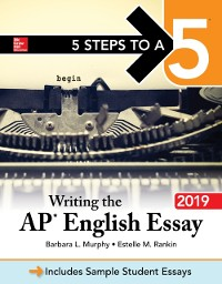 Cover 5 Steps to a 5: Writing the AP English Essay 2019