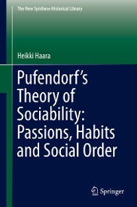 Cover Pufendorf's Theory of Sociability: Passions, Habits and Social Order