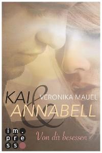 Cover Kai & Annabell 2: Von dir besessen