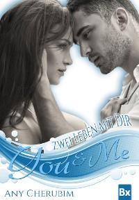 Cover YOU & ME - Zwei Leben mit dir