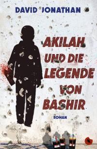 Cover Akilah und die Legende von Bashir