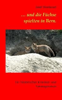 Cover ... und die Füchse spielten in Bern.