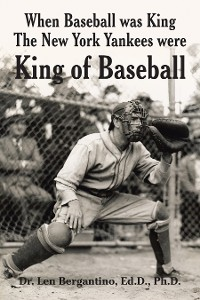 Cover When Baseball Was King the New York Yankees Were King of Baseball