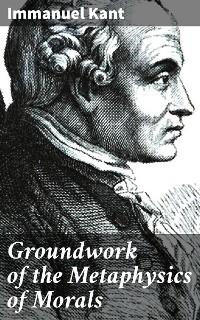 Cover Groundwork of the Metaphysics of Morals
