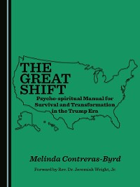 Cover The Great Shift Psycho-spiritual Manual for Survival and Transformation in the Trump Era