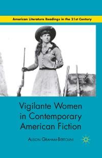 Cover Vigilante Women in Contemporary American Fiction