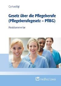 Cover Gesetz über die Pflegeberufe (Pflegeberufegesetz – PflBG)