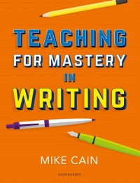 Cover Teaching for Mastery in Writing