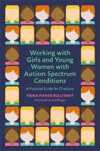 Cover Working with Girls and Young Women with an Autism Spectrum Condition