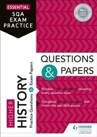 Cover Essential SQA Exam Practice: Higher History Questions and Papers