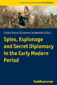 Cover Spies, Espionage and Secret Diplomacy in the Early Modern Period