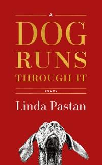 Cover A Dog Runs Through It: Poems
