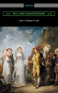Cover Love's Labour's Lost (Annotated by Henry N. Hudson with an Introduction by Charles Harold Herford)