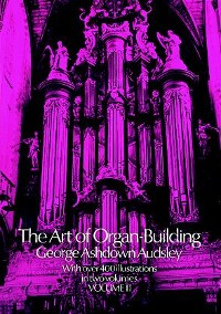 Cover The Art of Organ Building, Vol. 2