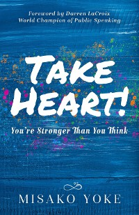 Cover Take Heart! You're Stronger Than You Think