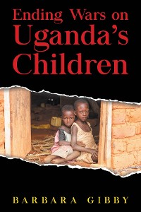 Cover Ending Wars on Uganda's Children
