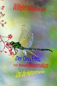 Cover Der Oiso Fritz, der Wasserfarbenmalkurs und die Hummelbande
