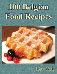 Cover 100 Belgian Food Recipes