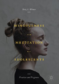 Cover Mindfulness and Meditation for Adolescents